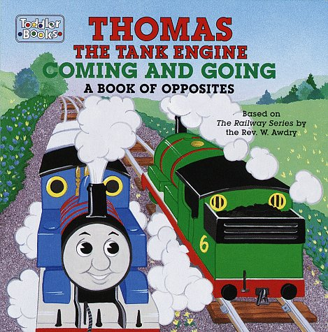 Thomas The Tank Engine Coming and Going,: Posey, Pam, ill.,