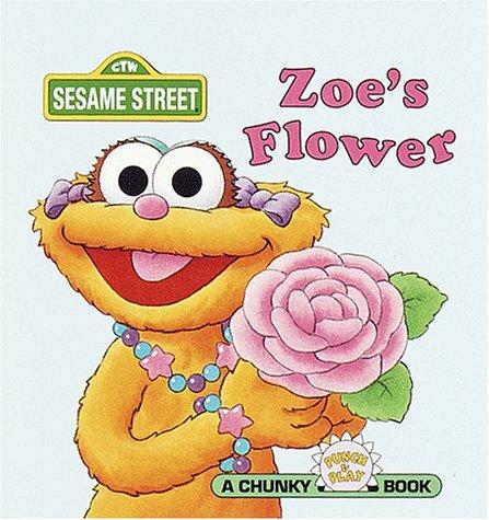 Zoe's Flower (Sesame Street Chunky Pocket Books) (0679889000) by David Prebenna