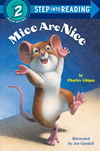 Mice Are Nice (Step-Into-Reading, Step 2) 9780679889298 These are just three of the reasons why mice are nice. It is indisputable that mice make the best pets of all. The other pets in Babette