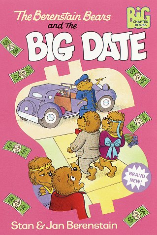 9780679889410: The Berenstain Bears and the Big Date (Big Chapter Books(TM))