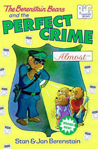 9780679889434: The Berenstain Bears and the Perfect Crime (Almost) (Big Chapter Books(TM))