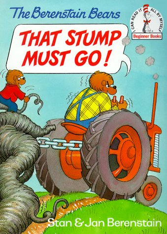 9780679889632: The Berenstain Bears That Stump Must Go!