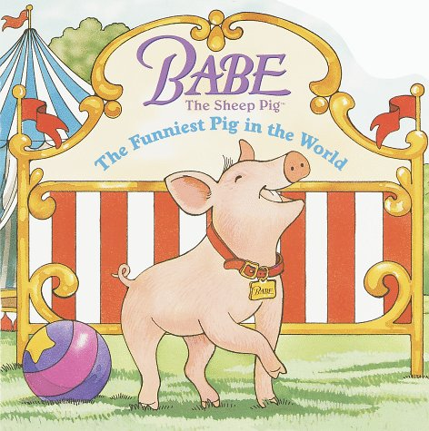 9780679889656: The Funniest Pig in the World (Babe: The Sheep Pig / Pictureback)