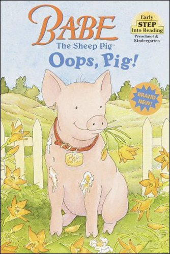 9780679889670: Babe the Sheep Pig: Oops, Pig! (Early Step into Reading)