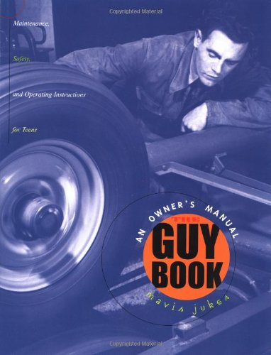 9780679890287: The Guy Book: An Owner's Manual (Maintenance, Safety, and Operating Instructions for Teens)