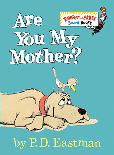 Are You My Mother? (Bright & Early Board Books ) 9780679890478 This easy-to-read, must-have classic about a baby bird in search of his mother is perfect for every day!  A baby bird goes in search of