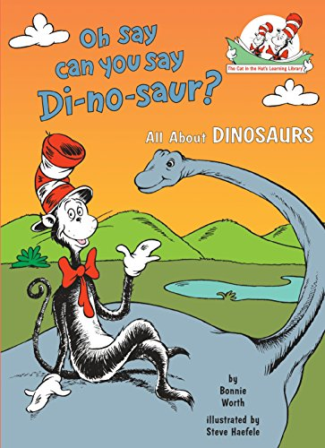9780679891147: Oh Say Can You Say Di-no-saur?: All About Dinosaurs (Cat in the Hat's Learning Library)