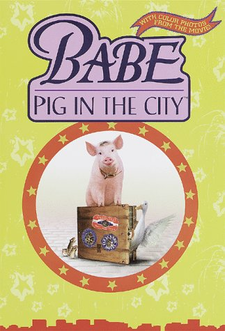 9780679891543: Babe Pig in the City: Movie Storybook (Babe Movie Tie-in)