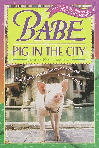 9780679891567: Babe: Pig in the City (Babe Movie Tie-in)