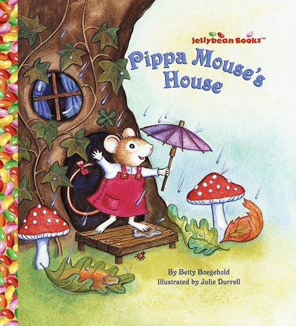 9780679891918: Pippa Mouse's House (Jellybean Books(R))