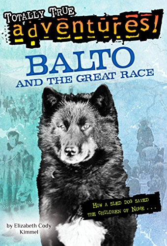 9780679891987: Balto and the Great Race (Totally True Adventures): How a Sled Dog Saved the Children of Nome (A Stepping Stone Book)