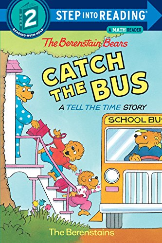 The Berenstain Bears Catch the Bus: A: Berenstain, Stan; Berenstain,