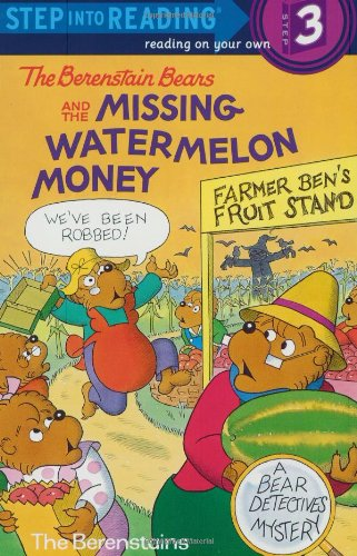 9780679892304: The Berenstain Bears and the Missing Watermelon Money (Step-Into-Reading, Step 3)