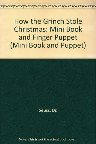 How the Grinch Stole Christmas: Mini Book and Finger Puppet (Mini Book and Puppet) (0679892702) by Dr. Seuss