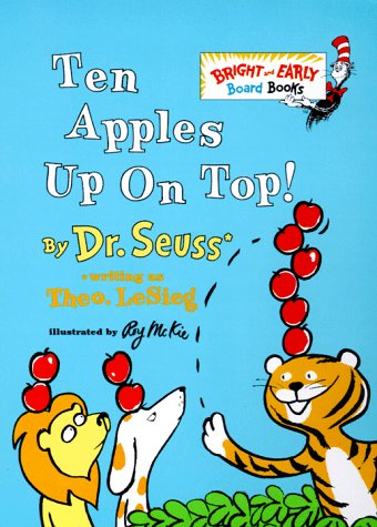 Ten Apples Up on Top! (Bright & Early Board Books) (0679893431) by Seuss