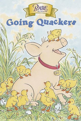 Babe: Going Quackers (Stepping Stone, paper): Bonnie Worth
