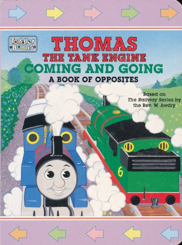 9780679894933: Coming and Going: A Book of Opposites (Thomas the Tank Engine)