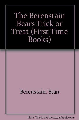 9780679900917: The Berenstain Bears Trick or Treat (First Time Books)