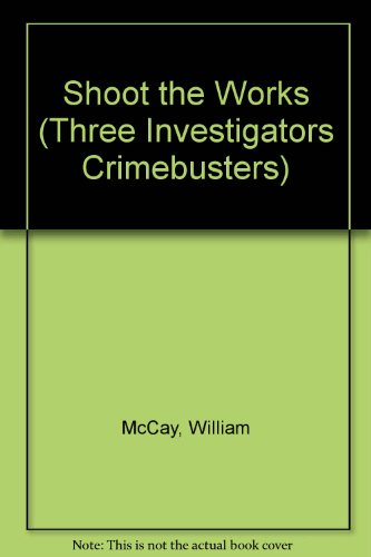 9780679901570: SHOOT THE WORKS (Three Investigators Crimebusters)