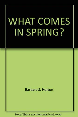 9780679902683: What Comes in Spring?