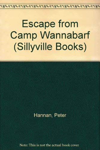 Escape from Camp Wannabarf: Hannan, Peter