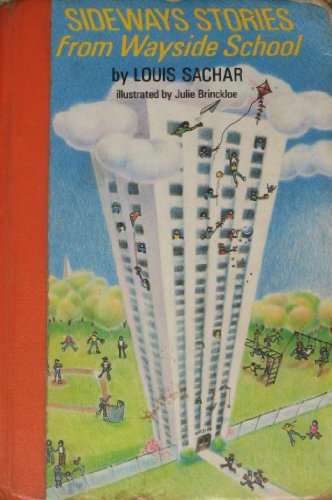 Sideways Stories from Wayside School: Louis Sachar; Illustrator-Julie