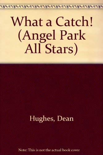9780679904298: What a Catch! (Angel Park All-Stars)