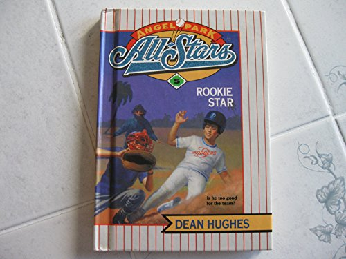 ROOKIE STAR #5 ANGEL PARK ALL- (Angel Park All-Stars) (0679904301) by Hughes, Dean
