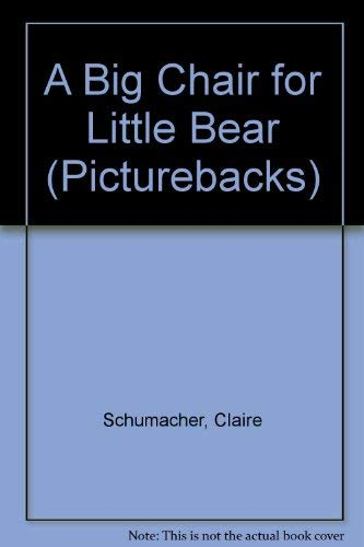 9780679905004: A BIG CHAIR FOR LITTLE BEAR (Picturebacks)
