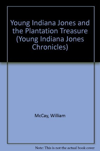 YOUNG INDIANA JONES & THE PLAN (Young Indiana Jones Chronicles): William McCay