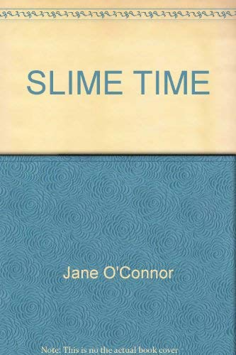 Slime Time (0679907149) by Jane O'Connor