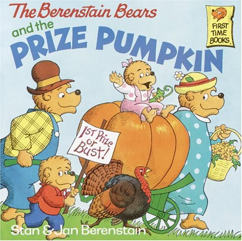 9780679908470: The Berenstain Bears and the Prize Pumpkin (First Time Books(R))