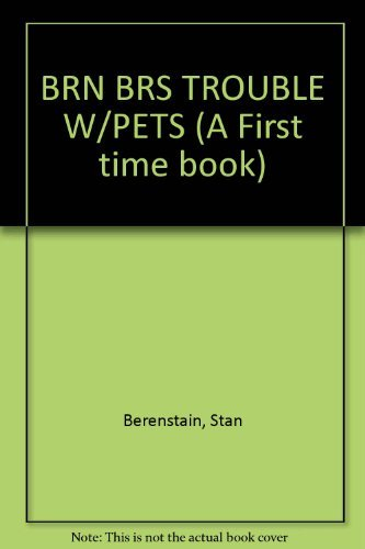 9780679908487: BRN BRS TROUBLE W/PETS (A First time book)