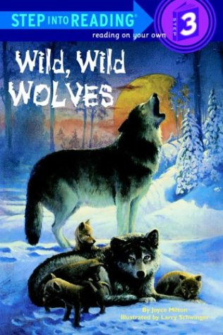 9780679910527: Wild, Wild Wolves (Step-Into-Reading, Step 3)