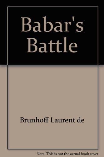Babar's Battle: De Brunhoff, Laurent