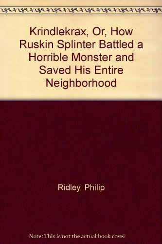 9780679917649: Krindlekrax, Or, How Ruskin Splinter Battled a Horrible Monster and Saved His Entire Neighborhood