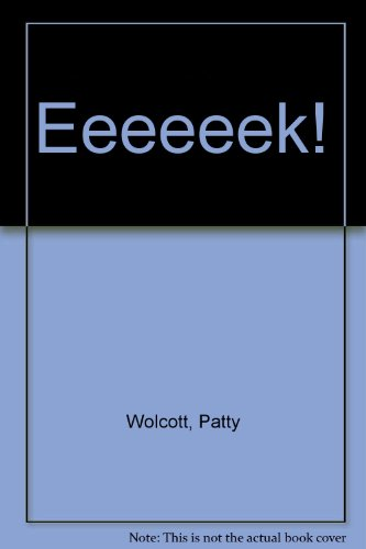 Eeeeeek!: Patty Wolcott
