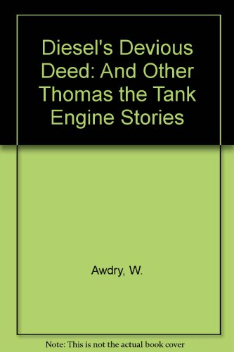 9780679919766: DIESEL'S DEVIOUS DEED & OTHER (Thomas the Tank Engine)