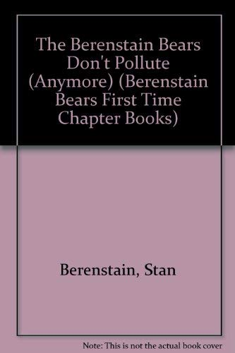 9780679923510: The Berenstain Bears Don't Pollute (Anymore) (First Time Books)