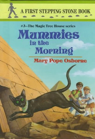 Magic Tree House #3: Mummies in the: Mary Pope Osborne