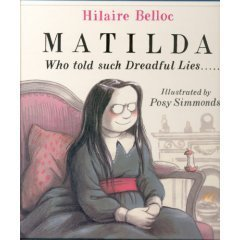 Matilda Who Told Such Dreadful Lies . . . .: Hilaire Belloc