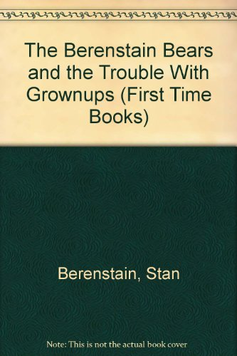 The Berenstain Bears and the Trouble with: Berenstain, Stan; Berenstain,
