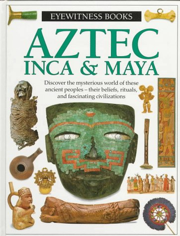 9780679938835: Aztec, Inca & Maya (Eyewitness Books)
