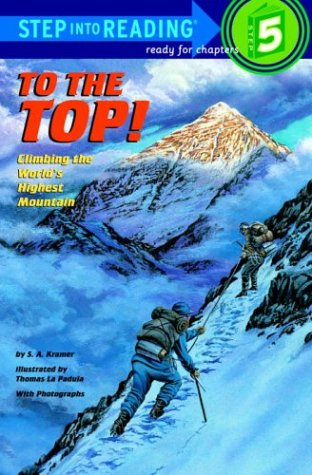 9780679938859: To the Top! Climbing the World's Highest Mountain (Step-Into-Reading, Step 5)