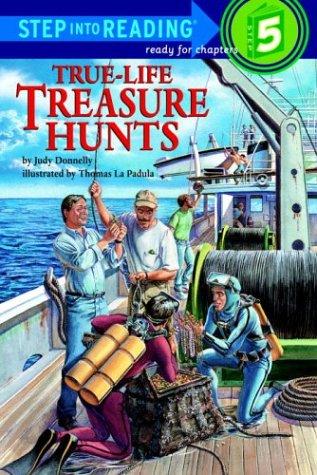 True-Life Treasure Hunts (Step-Into-Reading, Step 5): Donnelly, Judy; Lapadula, Thomas [Illustrator...