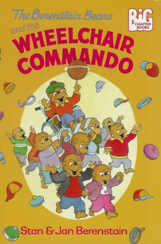 9780679940340: The Berenstain Bears and the Wheel-Chair Commando (Big Chapter Books)