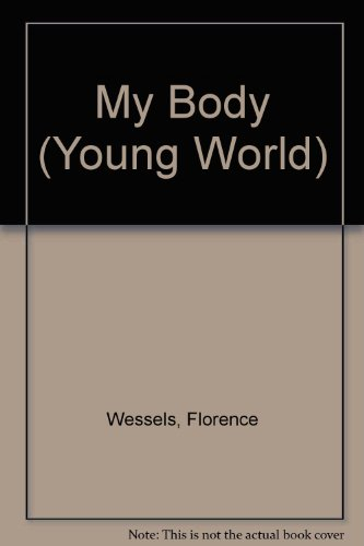 9780679941606: MY BODY (Young World)