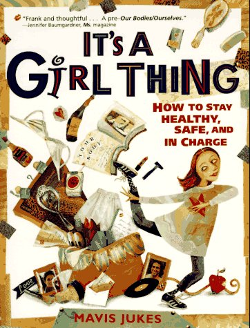 9780679943259: It's a Girl Thing: How to Stay Healthy, Safe and in Charge