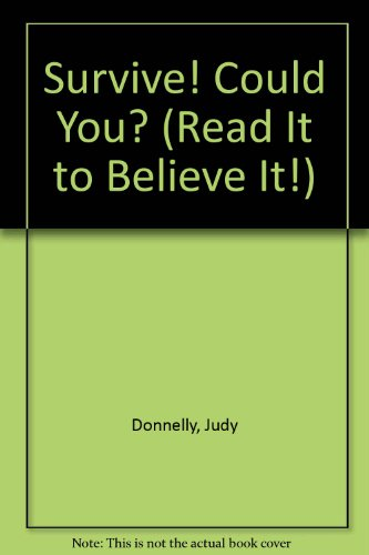 SURVIVE! COULD YOU? A HOW-TO-G (Read It: Judy Donnelly