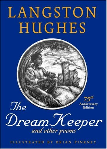 The Dream Keeper and Other Poems: Langston Hughes; Illustrator-Brian